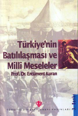 Türkiye'nin Batılılaşma ve Milli Meseleleri