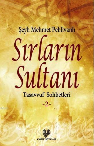Sırların Sultanı; Tasavvuf Sohbetleri 2