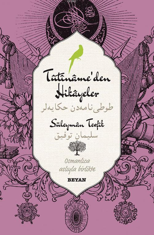 Tutiname'den Hikayeler; (Osmanlıca-Türkçe)