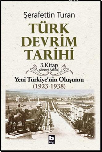 Türk Devrim Tarihi 3; Yeni Türkiye'nin Oluşumu (1923-1938) 1. Bölüm
