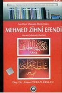 Son Devir Osmanlı Alimlerinden Mehmed Zihni Efendi