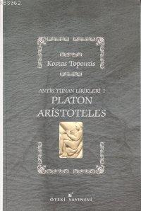Antik Yunan Lirikleri-1; Platon, Aristoteles