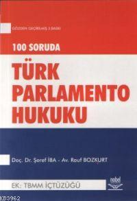 100 Soruda Türk Parlamento Hukuku; Ek: Tbmm İçtüzüğü