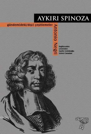 Aykırı Spinoza Gündem(deki/dışı) Çeşitlemeler