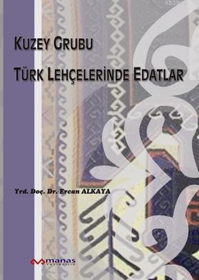 Kuzey Grubu Türk Lehçelerinde Edatlar