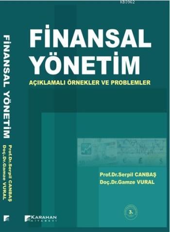 Finansal Yönetim; Açıklamalı Örnekler ve Problemler