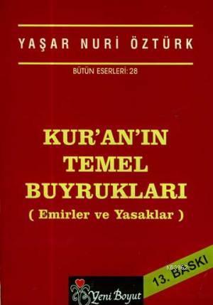 Kur'an'ın Temel Buyrukları; Emir ve Yasaklar