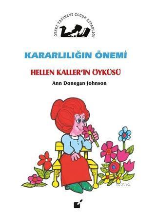 Kararlılığın Önemi - Hellen Kaller'in Öyküsü