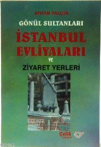 İstanbul Evliyaları Ziyaret Yerleri