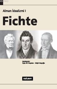 Alman İdealizmi I; Fichte