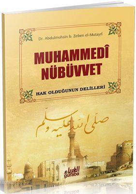Muhammedi Nübüvvet; Hak Olduğunun Delilleri