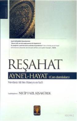 Reşahat; Ayne'l Hayat (Can Damlaları)