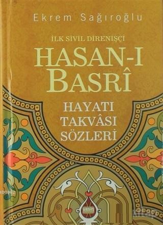İlk Sivil Direnişçi Hasan-ı Basri Hayatı - Takvası - Sözleri