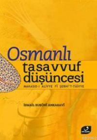 Osmanlı Tasavvuf Düşüncesi; Makasıd-ı Aliyye Fi Şerhi't-Taiyye