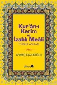 Kur´ân-ı Kerim ve İzahlı Meâli; Türkçe Anlamı