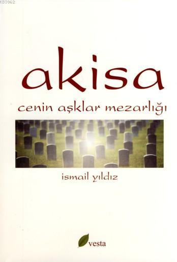 Akisa; Cenin Aşklar Mezarlığı
