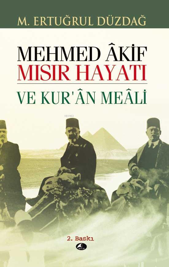 Mehmet Akif Mısır Hayatı; ve Kur'an Meali