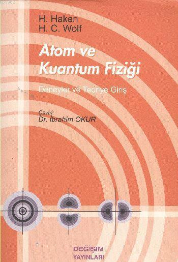 Atom ve Kuantum Fiziği; Deneyler ve Teoriye Giriş