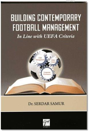 Building Contemporary Football Management; In Line with UEFA Criteria