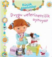 Küçük Hanımlar - Duygu Veterinercilik Oynuyor