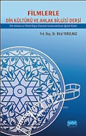 Filimlerle Din Kültürü ve Ahlak Bilgisi Dersi; Din Kültürü ve Ahlak Bilgisi Dersinde Kullanılabilecek Eğitsel Klipler