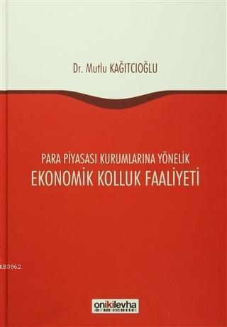 Ekonomik Kolluk Faaliyeti; Para Piyasası Kurumlarına Yönelik
