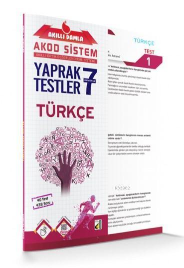 Akıllı Damla Türkçe Yaprak Testler - 7.Sınıf; Akıllı Damla Akod Sistem (Akıllı Optik Değerlendirme Sistemi) Yaprak Testler