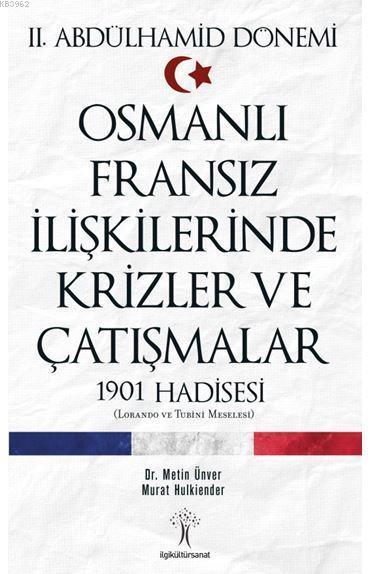Osmanlı Fransız İlişkilerinde Krizler ve Çatışmalar; 1901 Hadisesi