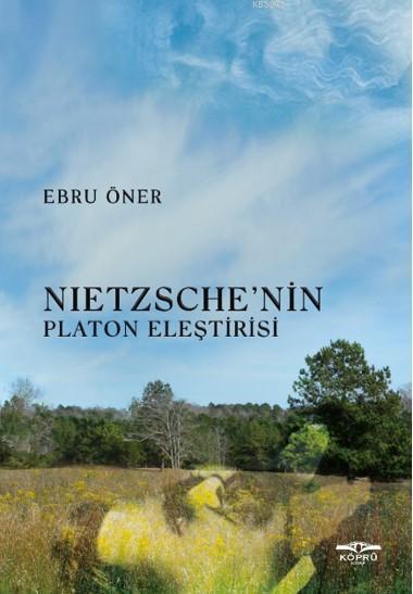 Nietzsche' nin Platon Eleştirisi