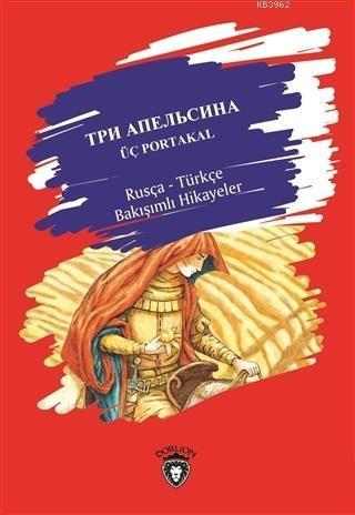 Üç Portakal Rusça-Türkçe Bakışımlı Hikayeler