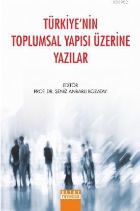 Türkiye'nin Toplumsal Yapısı Üzerine Yazılar