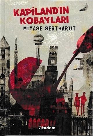 Kapiland'ın Kobayları; 2006 Tudem Edebiyat Birincilik Ödülü