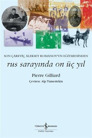 Rus Sarayında On Üç Yıl; Son Çareviç Aleksey Romanov'un Eğitmeninden