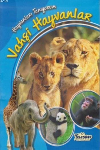 Hayvanları Tanıyorum Vahşi Hayvanlar