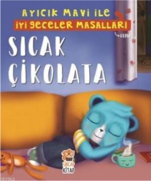 Sıcak Çikolata - Ayıcık Mavi İle İyi Geceler Masalları