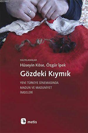 Gözdeki Kıymık; Yeni Türkiye Sinemasında Madun ve Maduniyet İmgeleri