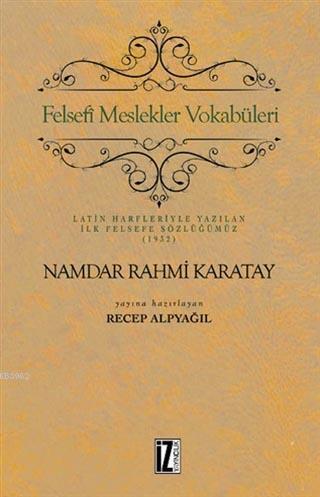 Felsefi Meslekler Vokabüleri; Latin Harfleriyle Yazılan İlk Felsefe Sözlüğümüz (1932)