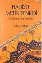 Hadiste Metin Tenkidi; Tarihi Süreç - Yeni Yaklaşımlar