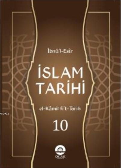 İslam Tarihi (10 Cilt) / El-Kâmil fit-târîh