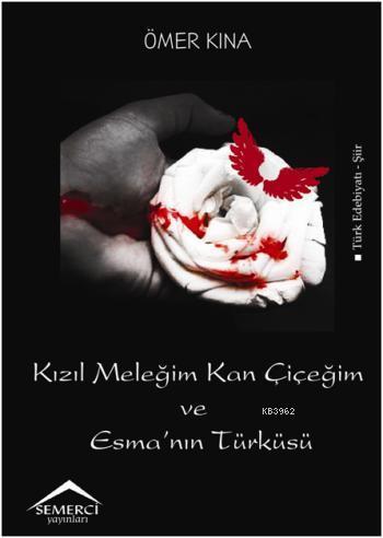 Kızıl Meleğim Kan Çiçeğim Esma'nın Türküsü