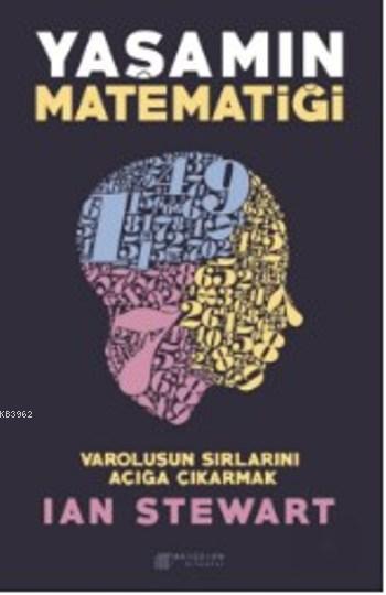 Yaşamın Matematiği; Varoluşun Sırlarını Açığa Çıkarmak