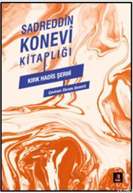 Sadreddin Konevi Kitaplığı - Kırk Hadis Şerhi