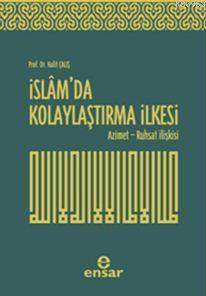 İslam'da Kolaylaştırma İlkesi; Azimet - Ruhsat İlişkisi