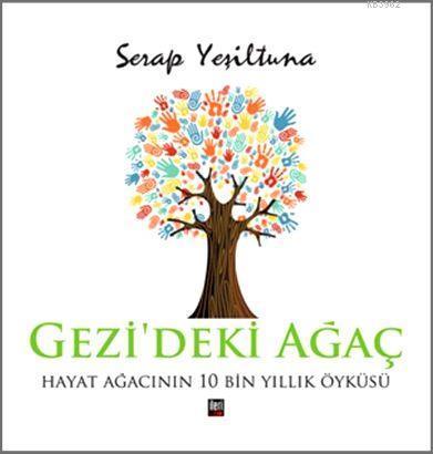 Gezi'deki Ağaç; Hayat Ağacının 10 Bin  Yıllık Öyküsü