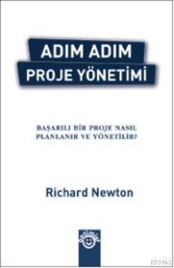 Adım Adım Proje Yönetimi; Başarılı bir Proje Nasıl Planlanır ve Yönetilir?
