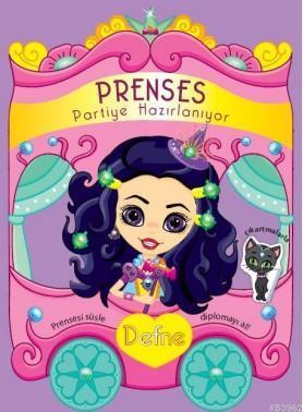 Prenses Partiye Hazırlanıyor; Defne