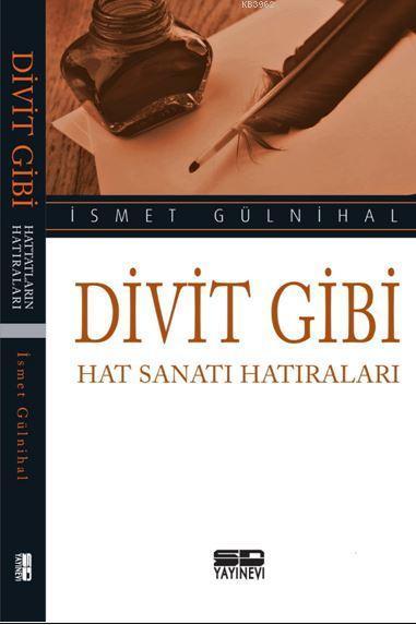 Divit Gibi; Hat Sanatı Hatıraları