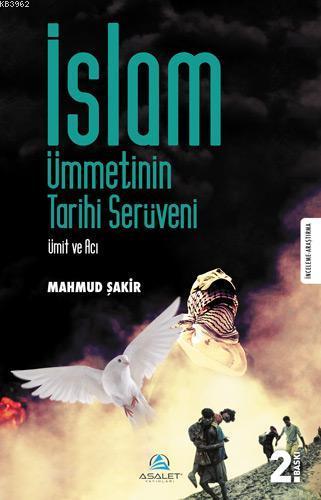 İslam Ümmetinin Tarihi Serüveni; Ümit ve Acı