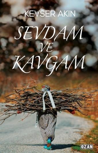Sevdam ve Kavgam