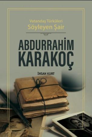 Abdurrahim Karakoç; Vatandaş Türküleri Söyleyen Şair